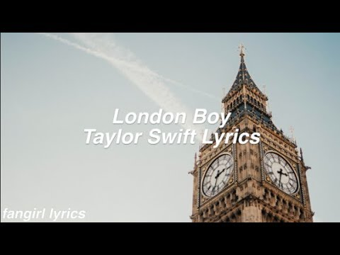 London Boy || Taylor Swift Lyrics