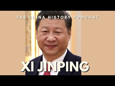 Xi Jinping - The China History Podcast, presented by Laszlo Montgomery
