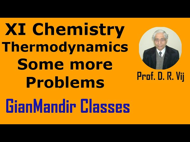 XI Chemistry | Thermodynamics | Some more Problems about Thermodynamics by Ruchi Ma'am