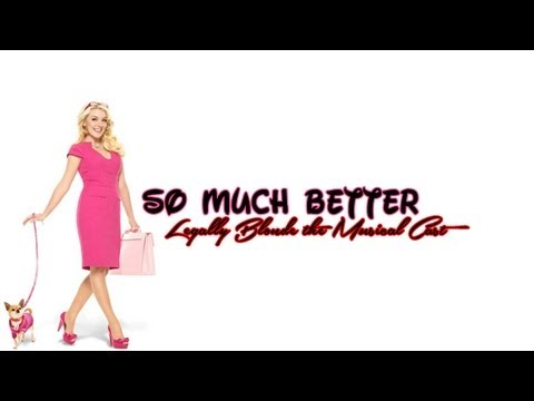 So Much Better - Legally Blonde: The Musical - Lyrics