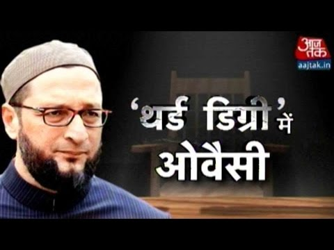 'Third Degree' Questioning With Asaduddin Owaisi