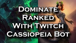 Dominate Ranked with Twitch Cassiopeia Bot - A Crazy Strong Duo Queue Strategy Ft Pokelawls
