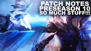 PRESEASON 10 PATCH NOTE BREAKDOWN! THERE IS SO MUCH STUFF! | League of Legends