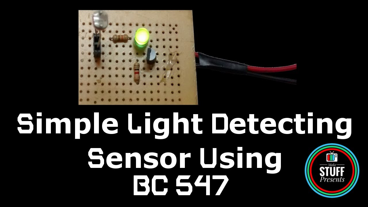 DIY | How to make a Simple Light Detecting Sensor using BC547 - YouTube