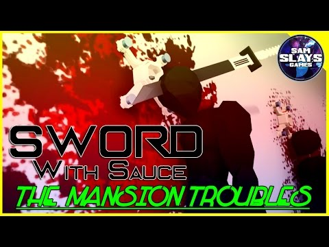 Sword with Sauce: The Mansion Troubles
