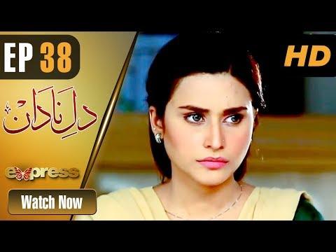 Dil E Nadaan - Episode 38 - Express Entertainment Dramas