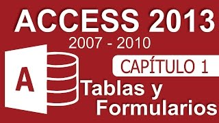 Curso de Access - Capitulo 1, Tablas y Formularios (Table - Form)