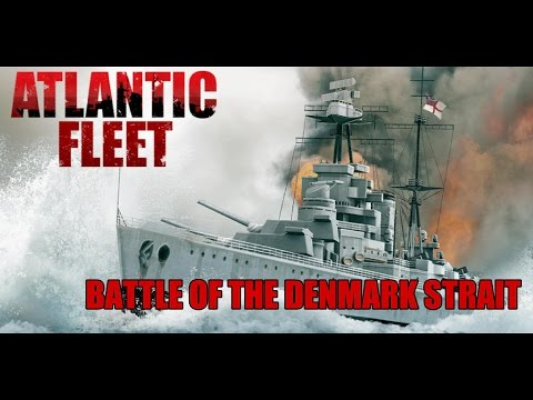 Casual Saturday - Atlantic Fleet: Battle of the Denmark Strait