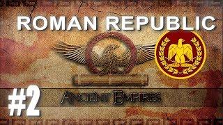 Ancient Empires: Total War - Roman Republic Campaign #2