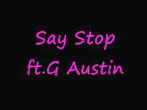 Say Stop YG ft. G Austin !!