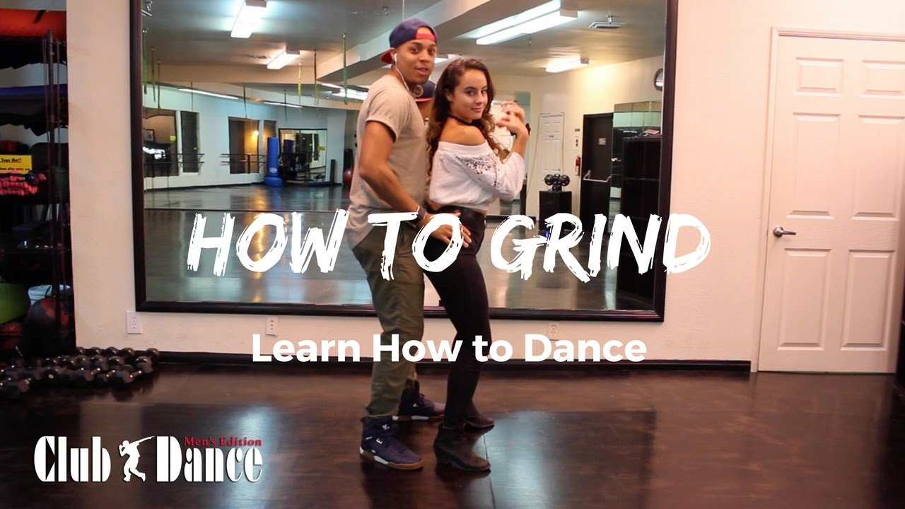 Learn How To Grind Club Dance Mens Edition Youtube