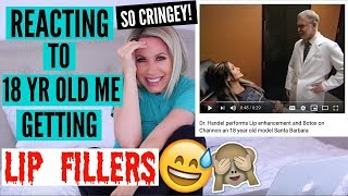 REACTING TO 18 YEAR OLD ME GETTING LIP FILLERS (SO CRINGEY!)