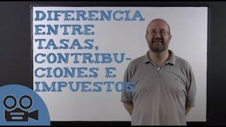 Diferencia entre tasas, contribuciones e impuestos