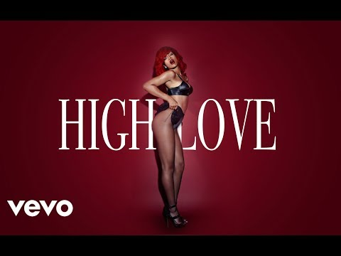 Rihanna - High Love (Explicit)