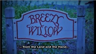 Breezy Willow Farm: from the Land to the Hand