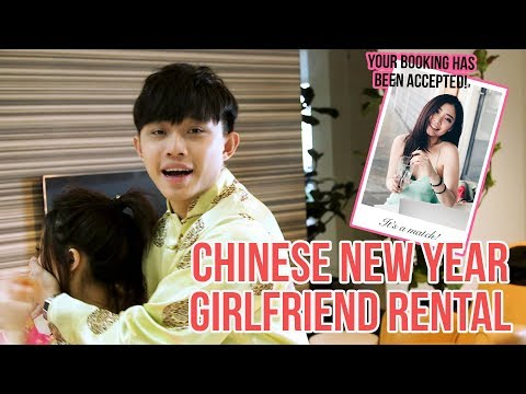 CNY GIRLFRIEND RENTAL?!