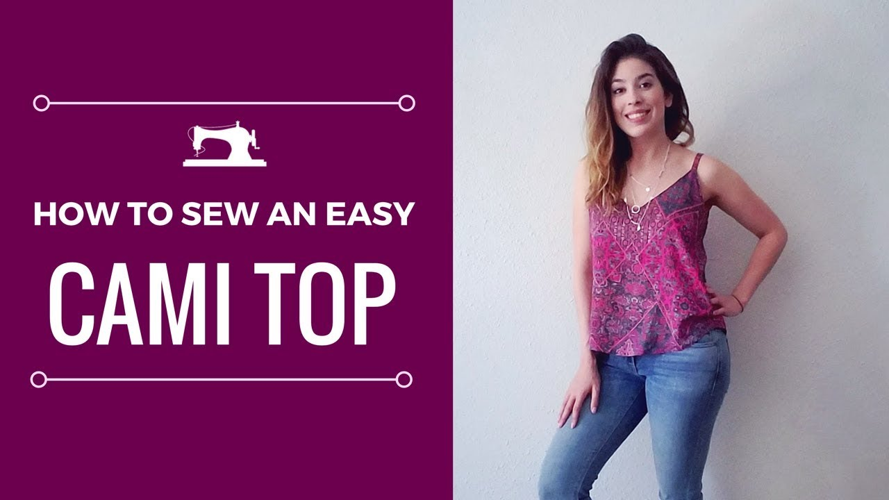 Sewing Tutorial: Cami Top (Easy for Beginners)