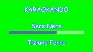 Karaoke Italiano - Sere Nere - Tiziano Ferro ( Testo )
