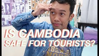 IS CAMBODIA SAFE FOR TOURISTS? (Philippines) | Josh Whyte