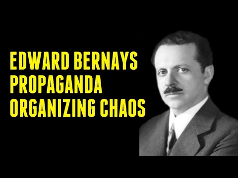 Edward Bernays on Propaganda & Organizing Chaos, From YouTubeVideos