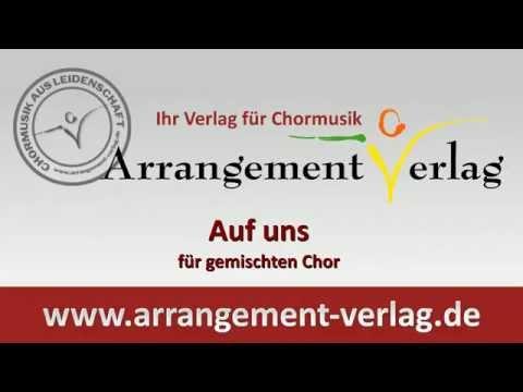 Auf uns - für gemischten Chor | Arrangement-Verlag