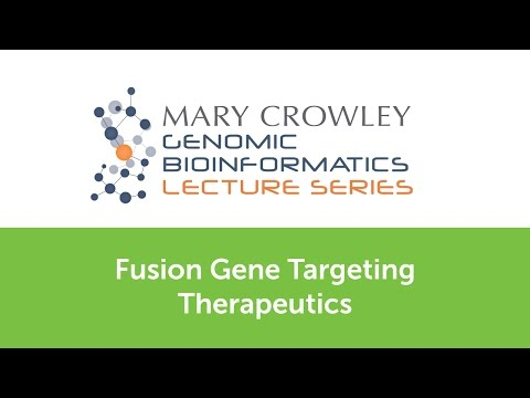Bioinformatics Lecture Series - Fusion Gene Targeting Therap