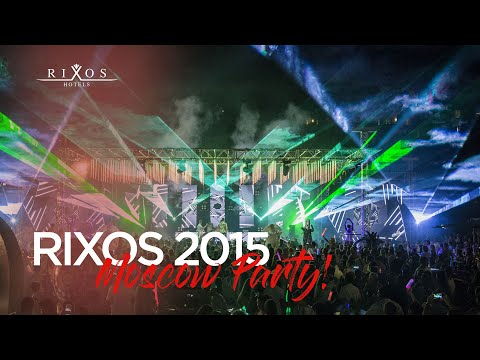 Rixos 2015 Moscow Party!
