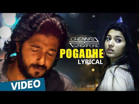 Chennai 2 Singapore Songs | Pogadhe Song with Lyrics | Ghibran | Abbas Akbar