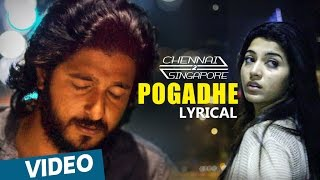 Chennai 2 Singapore Songs | Pogadhe Song with Lyrics | Ghibran | Abbas Akbar