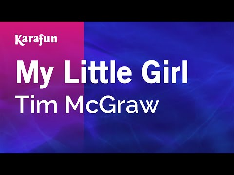 Karaoke My Little Girl - Tim McGraw *