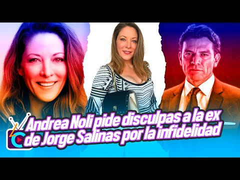 Andrea Noli pide disculpas a la ex de Jorge Salinas por la infidelidad