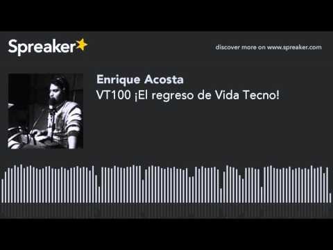 VT100 ¡El regreso de Vida Tecno!