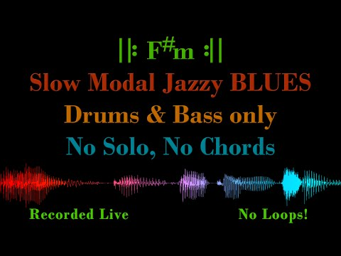Slow Modal Jazz BLUES in F#m – with Drums & Bass Only, No Chord Voicing – Backing Track Jam