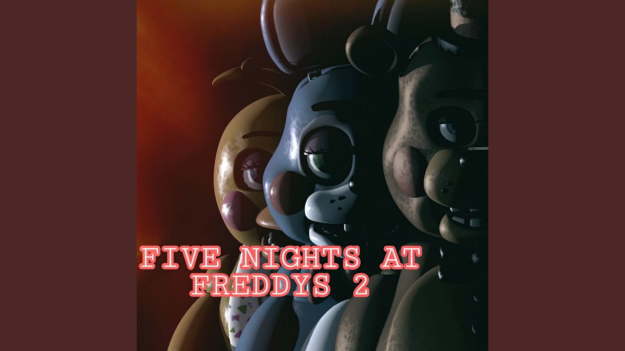 Download Five Nights at Freddy's 2 Song