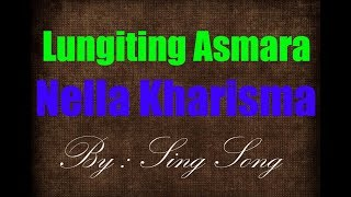 Video Nella Kharisma -  Lungiting Asmoro Karaoke No Vocal download MP3, 3GP, MP4, WEBM, AVI, FLV Juni 2018