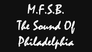M.F.S.B. - The Sound Of Philadelphia.