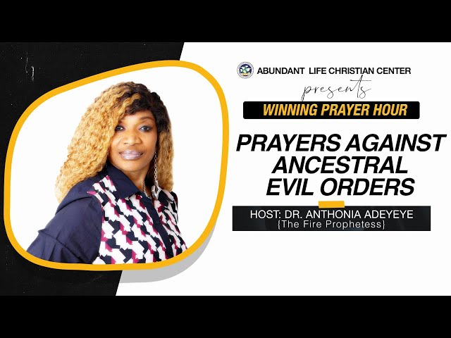 Prayers Against Ancestral Evil Orders   Dr. Anthonia Adeyeye   ALCC Winners House