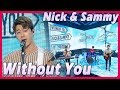 [HOT] NICK & SAMMY - Without You, 닉앤쌔미 - Without You 20171209