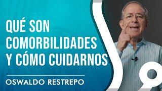 Qué Son Comorbilidades y Cómo Cuidarnos - Oswaldo Restrepo RSC