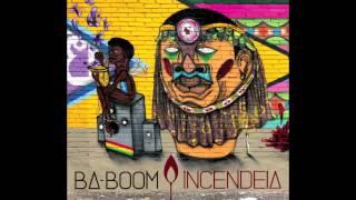 BA-BOOM - INCENDEIA