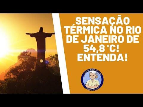 SENSAÇÃO TÉRMICA NO RIO DE JANEIRO DE 54,8 ºC! ENTENDA!