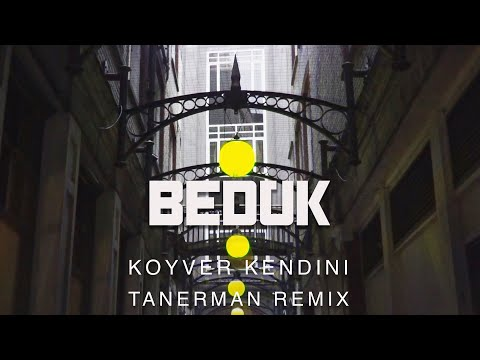 Bedük - Koyver Kendini ( Tanerman Remix )