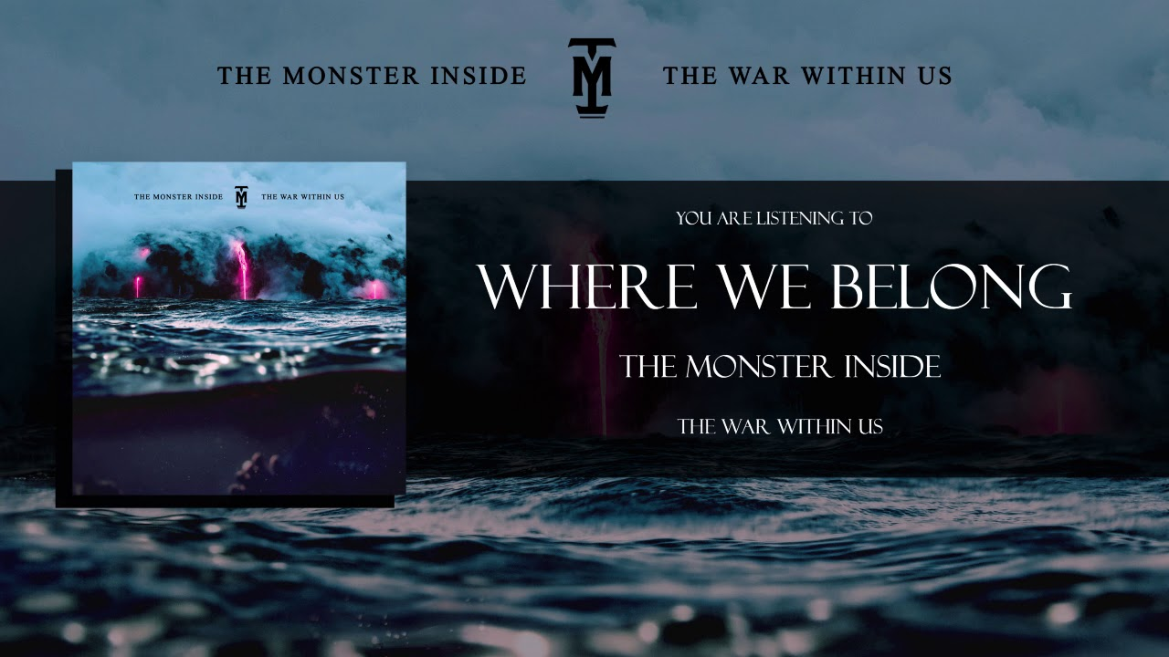 The Monster Inside - Where We Belong - Official Streaming Video