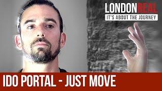 Baixar Ido Portal - Just Move TRAILER | London Real