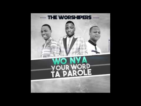 The Worshipers - Wo nya (Official Audio)