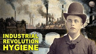 What Hygiene Was Like During the Industrial Revolution
