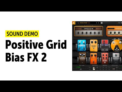 Positive Grid - Bias FX 2 -  Sound Demo (no talking)