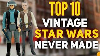 Top 10: Vintage Kenner Star Wars Figures Never Made