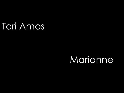 Tori Amos - Marianne (lyrics)