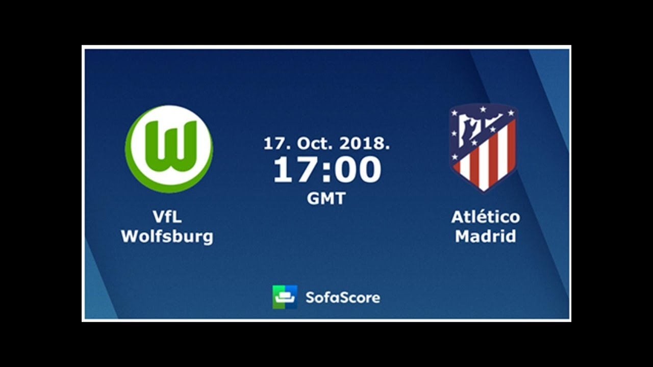 Sofascore Wolfsburg Champions League Vfl Wolfsburg Atletico Madrid Live Im Tv Stream Ticker